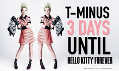 T-Minus 3 days until #HelloKittyForever!!! Re-pin if you're excited!