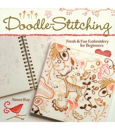 fun embroideri, sew, embroidery patterns, craft books, doodles, beginn, doodl stitch, aime ray, crafts