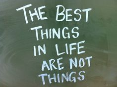 """The best things in life …"" ~ Art Buchwald"
