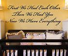 First We Had Eachother Then We Had You Wall Decal