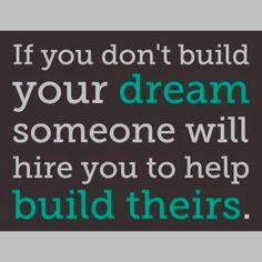 Whose dream are you building?