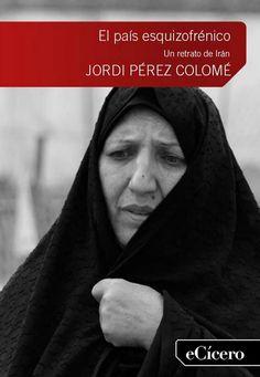 'El país esquizofrénico', nuevo ebook que retrata a la sociedad iraní