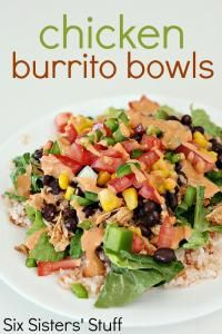 Six Sisters Chicken Burrito Bowls Recipe. A great way to get your daily veggie intake! #sixsistersstuff