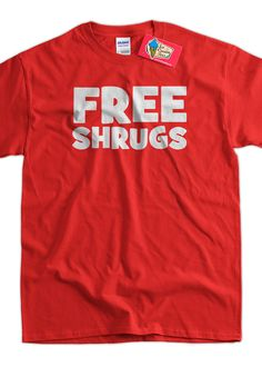 Funny Free Shrugs T-Shirt Geek Nerd Hipster emo Tee Shirt Mens Womens Ladies Youth Kids Geek Funny on Etsy, $14.99