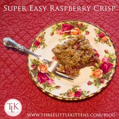 Super Easy Raspberry Crisp Recipe on threelittlekittens.com/blog