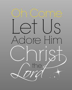 Oh Come Let Us Adore