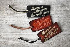 Home is Wherever Im With You leather Luggage Tag - Traveler information can be written on the back with silver or gold sharpie! Great gift for any