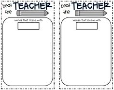 """""""Beat the Teacher"""".  The idea of the game is to have the class work together to try to produce more rhyming words than the teacher."""