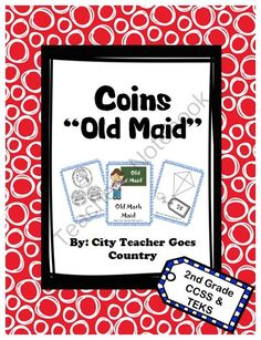 2nd Grade Math Game - Old Maid - US coins up to one dollar from City Teacher Goes Country on TeachersNotebook.com -  (15 pages)  - Fun math game for recognizing and counting coins. CCSS MD.C.7 and Texas TEKS 2.3de. A math twist on an old favorite...Old Maid.