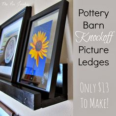 DIY picture ledge - Pottery Barn inspired.