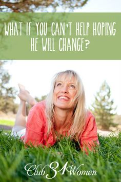 What+If+You+Can't+Help+Hoping+He+Will+Change?
