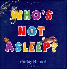 Who's Not Asleep? by Shirley Hillard http://www.amazon.com/dp/1933014318/ref=cm_sw_r_pi_dp_kEEVtb07970ZJ2JQ