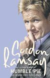 Humble Pie. This is Gordon Ramsay's autobiography – the first time he has told the full story of how he became the world's most famous and infamous chef: his difficult childhood, his brother's heroin addiction and his failed first career as a footballer: all of these things have made him the celebrated culinary talent and media powerhouse that he is today.