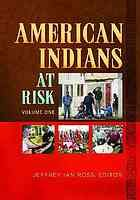 American Indians at risk @ R 323.1197 Am3 2014 v. 1-2