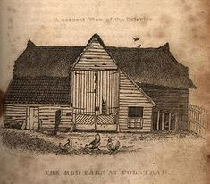 Red Barn Murder-1827 A true crime story that kept England on tenterhooks. Maria Marten was murdered by her lover William Corder. They were supposed to be eloping but she never reappeared. Her step mother claimed her ghost had appeared to her in a dream to reveal where Maria was buried. Ghosts and hauntings were a big thing back then. Corder was tried and hung in a public execution in 1828. There are still unanswered questions surrounding the crime.