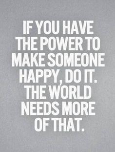 make someone happy...