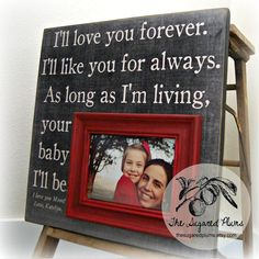I'll love you forever. I'll like you.......  For my children :)
