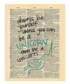 Be a Unicorn.