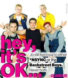 *NSYNC or Backstreet. Never both.