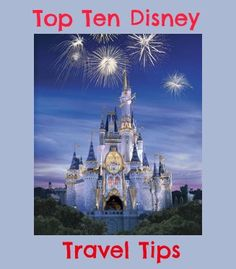 Top Ten Tips for Disney World Vacations.