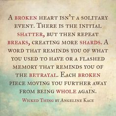 LOVE THIS! Made by @Irisheyz77--- Wicked Thing by Angeline Kace #wickedthing #angelinekace #broken #heart #quote #book #bookquote Made with @J Allen. #instaquote