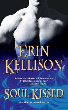 Soul Kissed (Shadow Kissed) by Erin Kellison, http://www.amazon.com/dp/B00C6BFUA6/ref=cm_sw_r_pi_dp_K.Gosb0GFNRKK