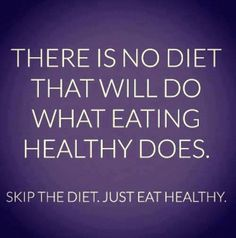 Just eat healthy!