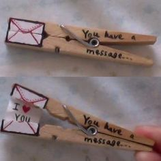 Clothespin Message - this would be a cute surprise in their lunchboxes.