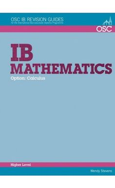 This guide addresses the Mathematics HL Option Calculus. The Option is a separate part of the exam and generally it is the last part of the syllabus to be covered, and therefore often the part least revised and yet it is worth 20% of the final marks and should merit special attention. ISBN: 9781907374616