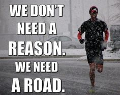 It seems like where I live winter has come back, even for a short time. This is for all the runners who brave the elements and get out and run...