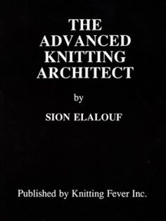 Download The Advanced Knitting Architect by Sion Elalouf [PDF] knit architect