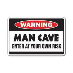 MAN CAVE -Warning Sign-