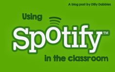 Using Spotify in the Classroom From Dilly Dabbles