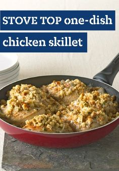 STOVE TOP One-Dish Chicken Skillet — This hearty one-dish skillet needs just a few ingredients and is ready in 30 minutes flat. With saucy chicken and STOVE TOP stuffing, how can you go wrong?