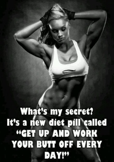Work out work out work out.