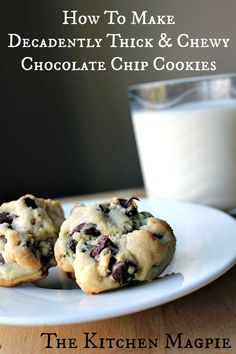 Chocolate Chip Cookie Recipe: How To Make Decadently Thick  Chewy Chocolate Chip Cookies!  | The Kitchen Magpie : Karlynn Johnston #chocolatechipcookierecipe #cookies #recipes
