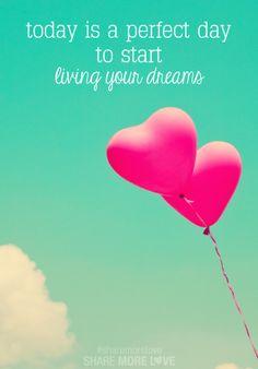 Live your dreams!!!!
