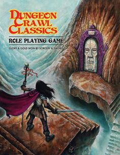 Dungeon Crawl Classics Role Playing Game (OGL) - my first RPG (besides Legend of Zork)!