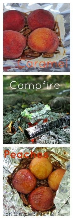 4 fruit campfire recipes...caramel roasted peaches