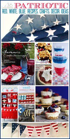 Awesome Patriotic Ideas... Perfect to celebrate the 4th of July and Memorial Day!