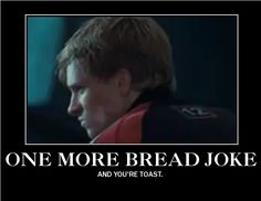 the bread, the hunger, breads, joke, funny hunger games, toast, hunger games humor, cookies, bakers