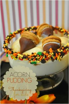 Acorn Pudding to Serve to Kids at Thanksgiving www.spaceshipsandlaserbeams.com
