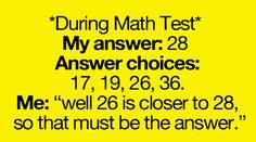 During any math test...