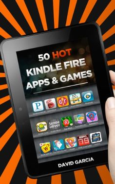50 Hot Kindle Fire HD Apps: The Best New Free and Paid Apps for your Kindle