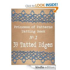 Amazon.com: Tatting Book (39 Tatted Edges) eBook: Princess of Patterns: Kindle Store