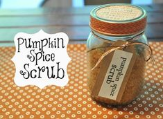 Pumpkin Spice Sugar Body Scrub.  Super easy to make.  Great gift idea!
