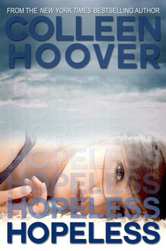 Hopeless - Colleen Hoover I finished this book in less than 24 hours! Couldn't put it down! Awesome read