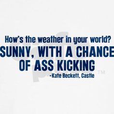 """"""" Sunny. with  chance of ass kicking."""" ;)"""