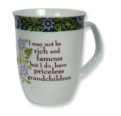 "CLASSIC COLLECTION MUG - GRANDMA ""I may not be rich and famous but I do have priceless grandchildren."""