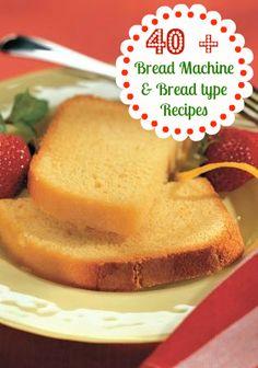 40+ Bread Machine and Bread Recipes
